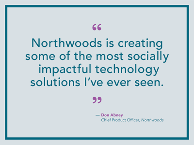 Building Software to Solve Social Problems (Q&A with Northwoods ...