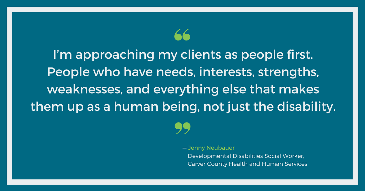 I'm approaching my clients as people first - Jenny Neubauer, Carver County HHS