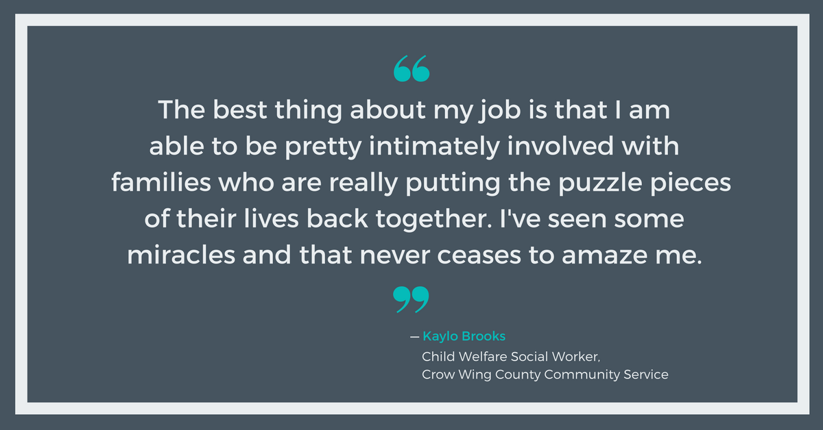 I've seen some miracles - Kaylo Brooks, Crow Wing County Community Services