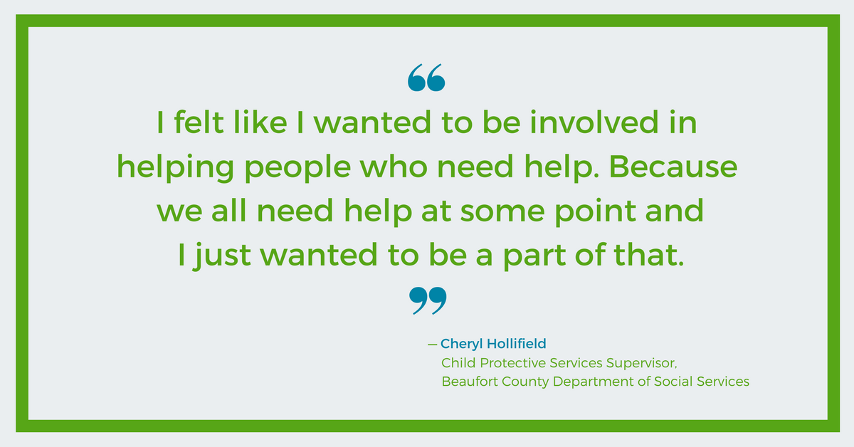 I wanted to be involved in helping people who need help - Cheryl Hollifield, Beaufort County DSS