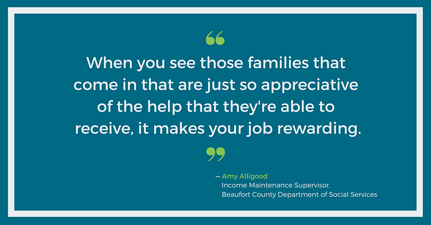 Families that are just so appreciative ... it makes your job rewarding - Amy Alligood, Beaufort County DSS