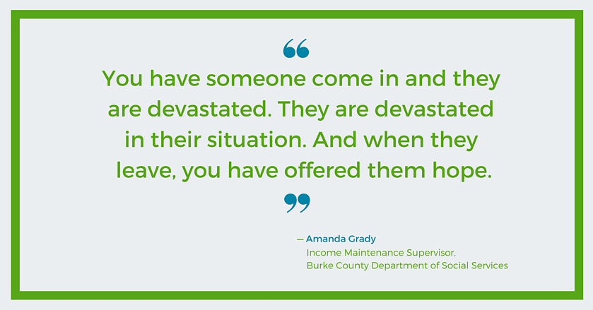 When they leave, you have offered them hope - Amanda Grady, Burke County DSS