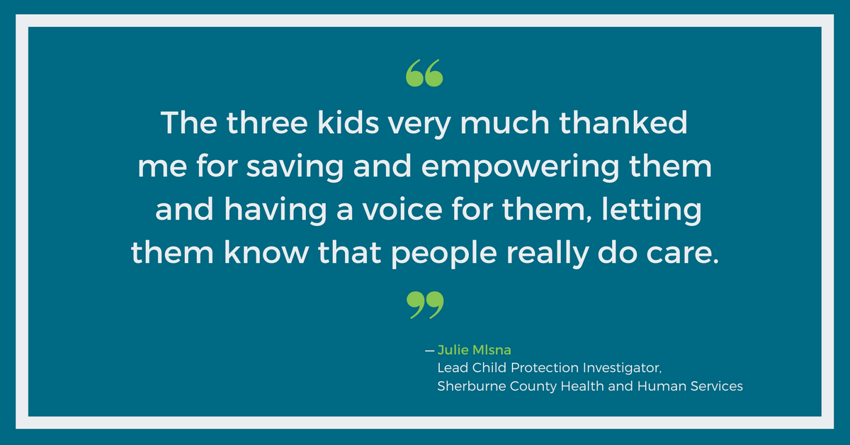 The three kids thanked me for saving them and empowering them - Julie Mlsna, Sherburne County HHS
