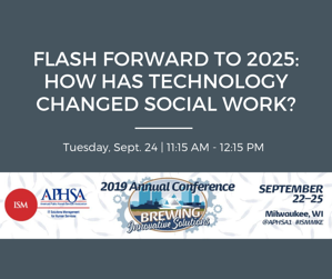Flash forward to 2025: How has technology changed social work?