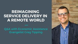 Reimagining Economic Assistance Service Delivery with Greg Tipping