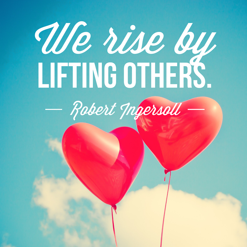 Lift yourself by lifting others