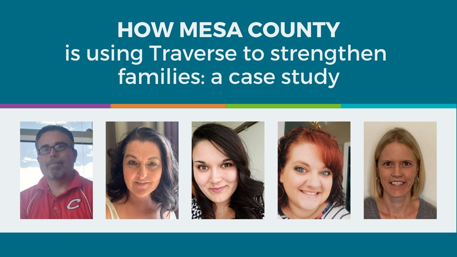 How Mesa County is Using Traverse to Strengthen Families: A Case Study