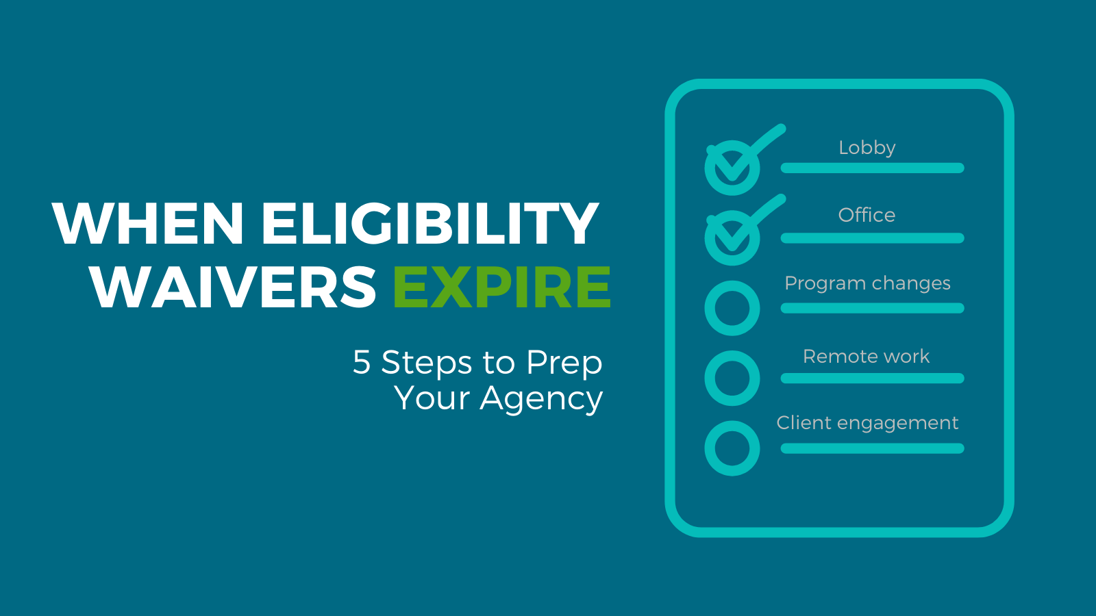When Eligibility Waivers Expire: 5 Steps to Prep Your Agency